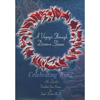 A Voyage Through Divan-e Shams, Celebrating Rumi