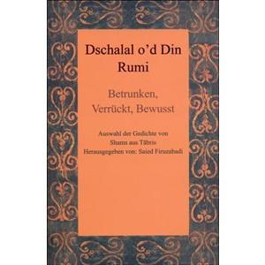 Dschalal o'd Din Rumi (Persian & German)