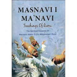 MASNAVI I MA'NAVI. Teachings Of Rumi. Illustrated With 30-Miniatures