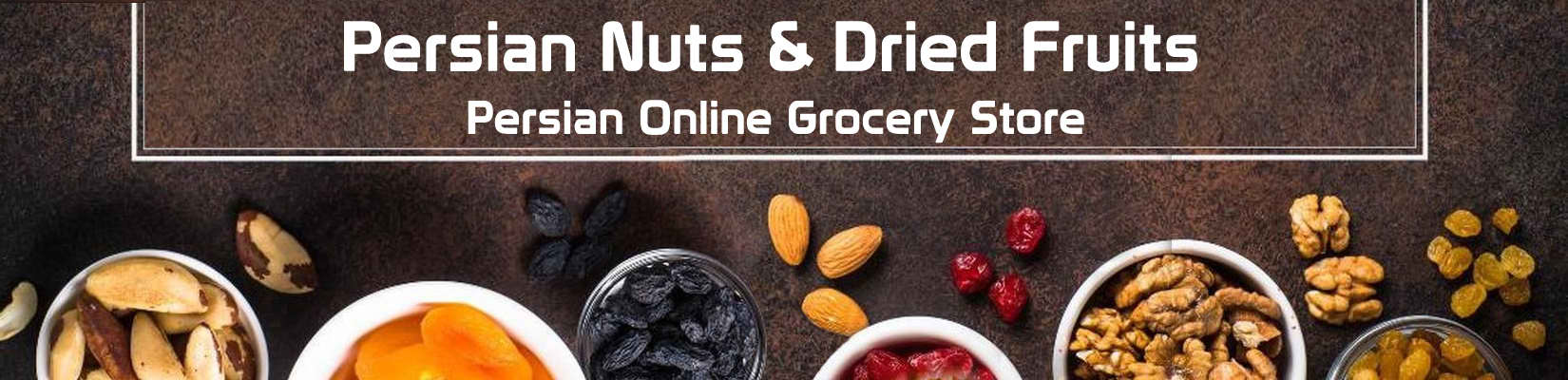 Online Persian Grocery Store | Persian Nuts & Dried Fruits