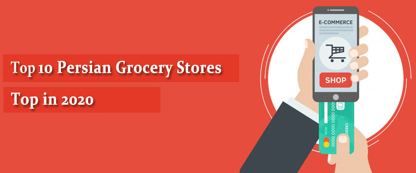 Top 10 Persian Grocery Stores | ShopiPersia